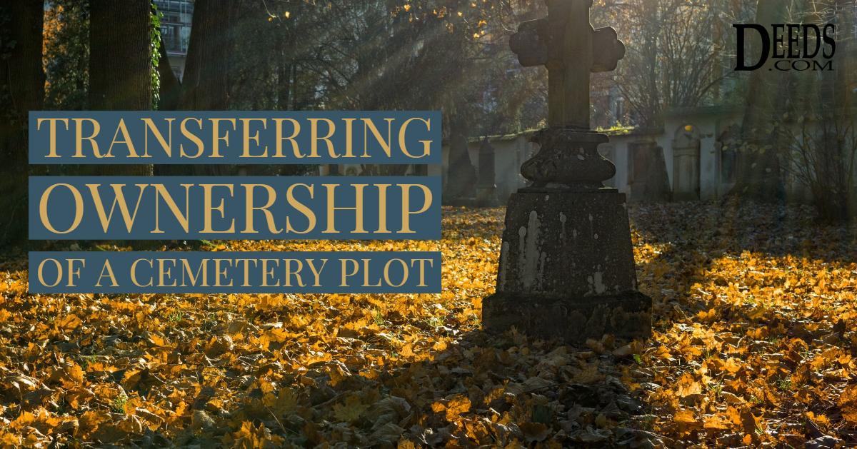 How to Transfer Ownership of a Cemetery Plot
