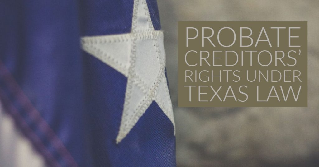 Probate Creditors' Rights Under Texas Law