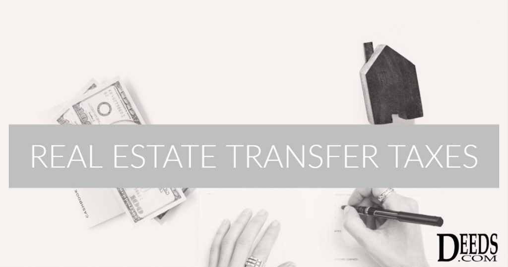 Image showing person signed a deed with money on the table and a small house figure captioned: Real Estate Transfer Taxes