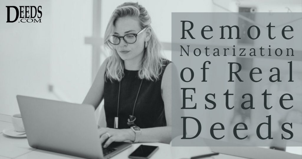 Image of a woman performing an online notarization of a real estate deed on a computer captioned remote notarization of real estate deeds