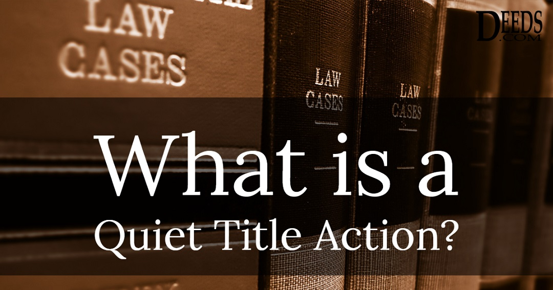 What Is A Quiet Title Action