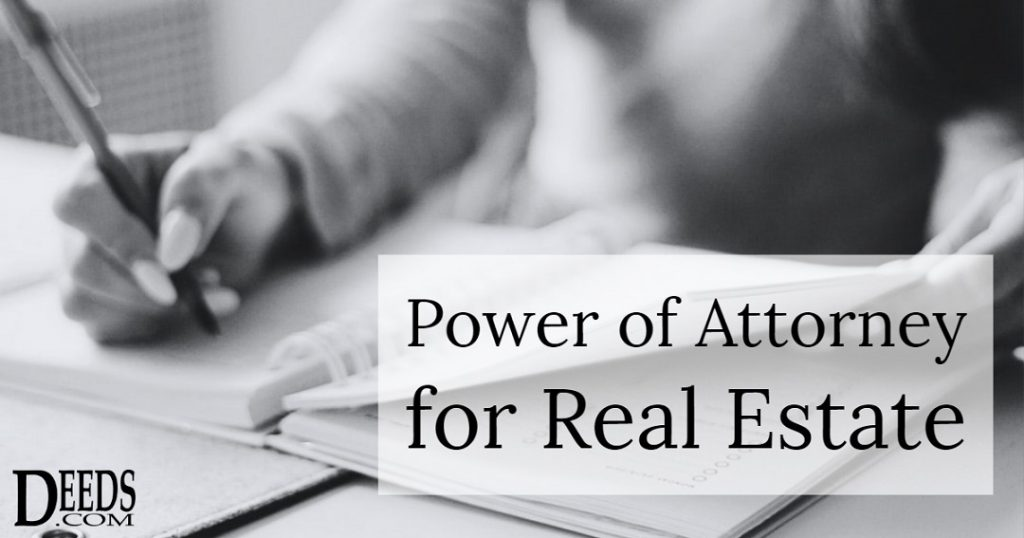 Image of a woman signing a legal document captioned: Power of Attorney for Real Estate