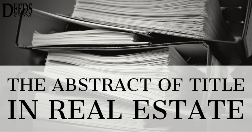 Image of a stack of legal documents for real estate. Captioned: The Abstract of Title in Real Estate