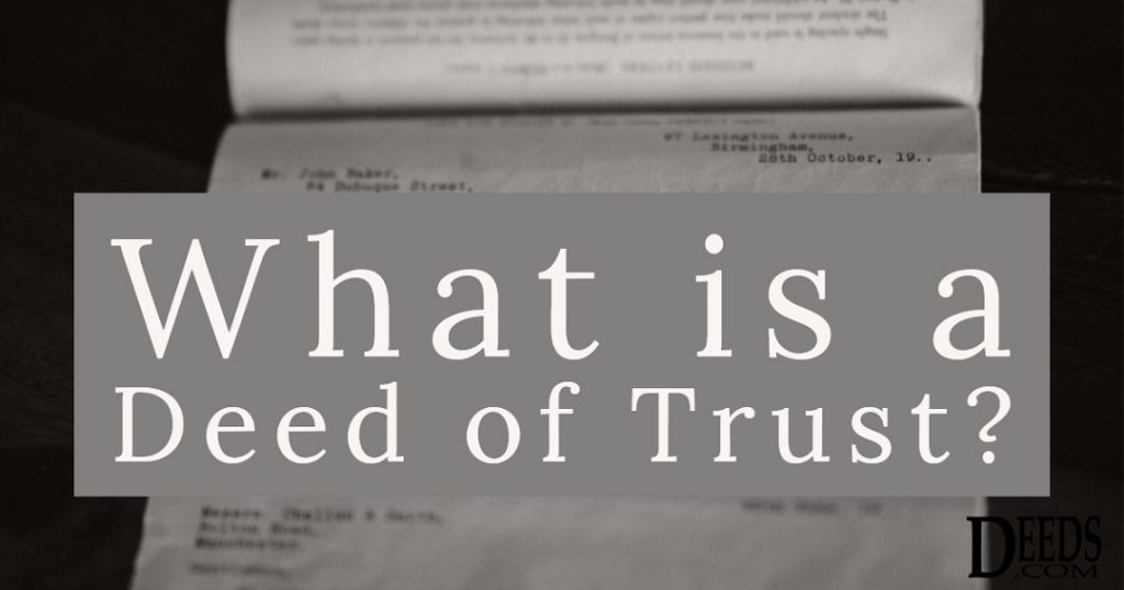 Image of a deed of trust legal document. Captioned: What is a Deed of Trust?