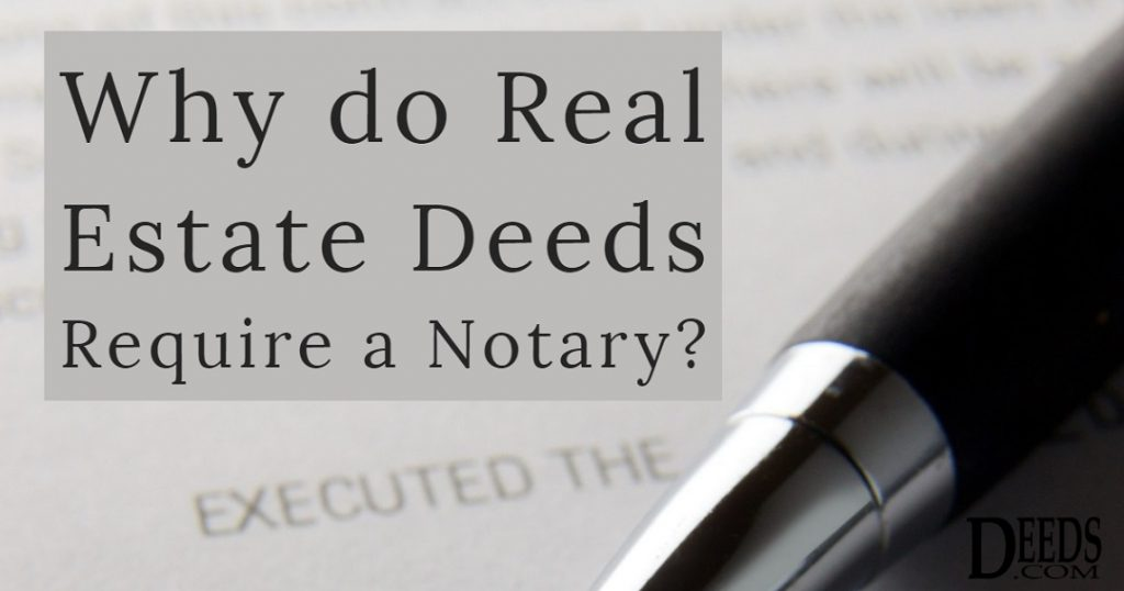 Image of a legal document and pen waiting for a signature. Captioned: Why do Real Estate Deeds Require a Notary?