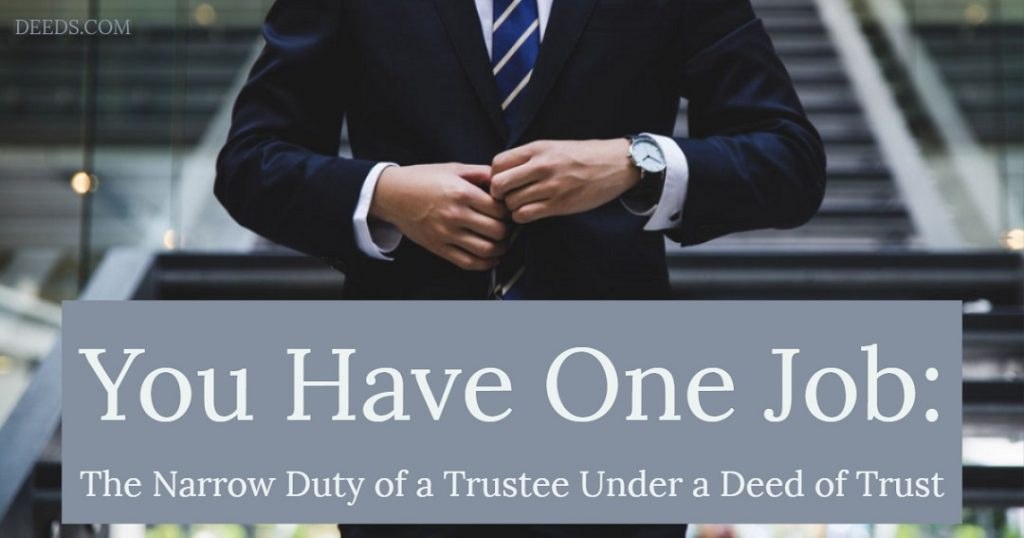 Image of a person in a business suit standing in front of stairs to a building. Captioned: You Have One Job: The Narrow Duty of a Trustee Under a Deed of Trust