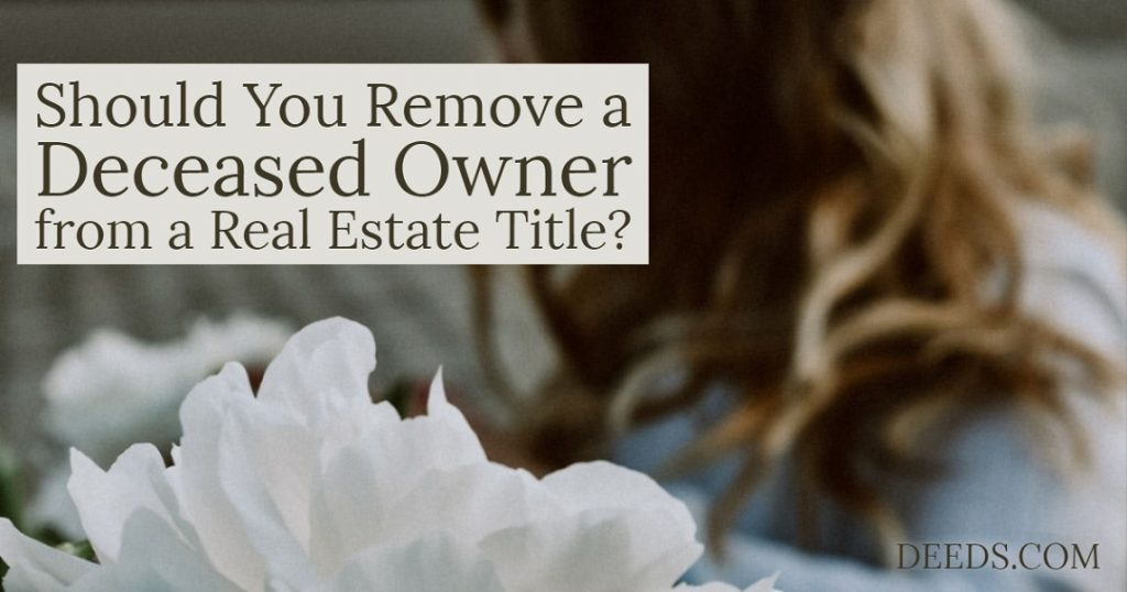 Image of a woman mourning near flowers. Captioned: Should you remove a deceased owner from a real estate title.
