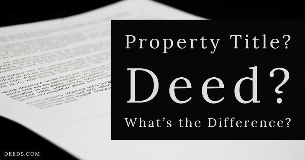 Image of a legal document in background. Captioned: Property Title? Deed? What's the Difference?