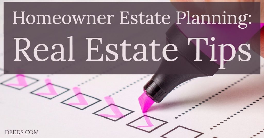 Image of someone using a marker to check boxes on a list written on a piece of paper. Captioned: Homeowner Estate Planning Real Estate Tips
