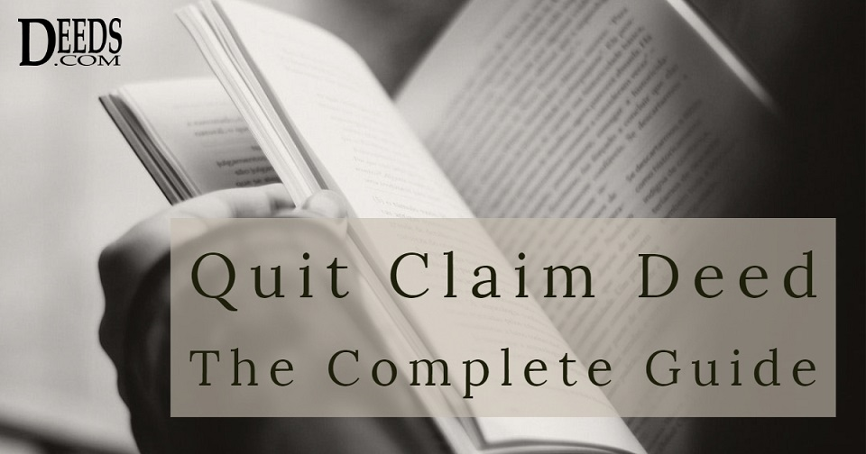 Quitclaim Deed - The complete guide to quitclaim deeds