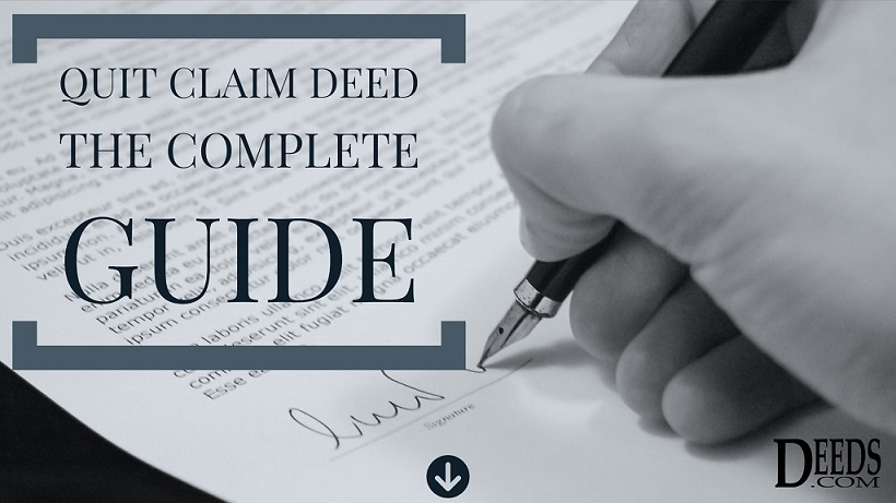 Quitclaim Deed | Complete Guide and Quitclaim Forms - Deeds com