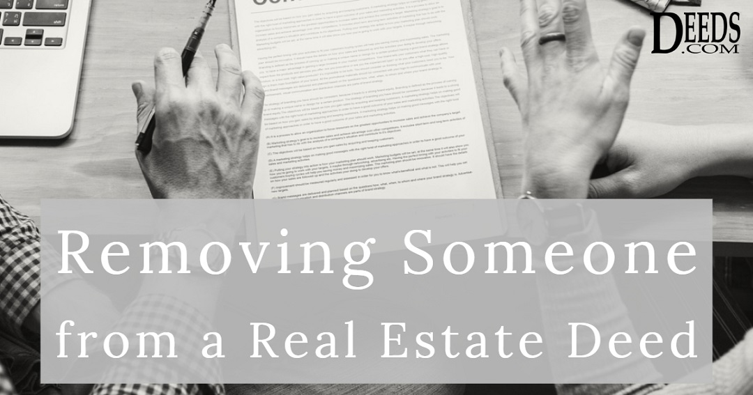 Removing Someone from Real Estate Deed